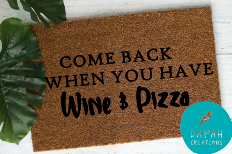 """""""Come back when you have Wine and Pizza"""" Coir Door Mat via @chooicenz"""