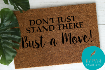 """""""Don't just stand there, bust a move"""" Coir Door Mat via @chooicenz"""