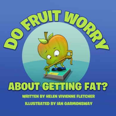 """Cover of the book """"Do Fruit Worry About Getting Fat?"""" by Helen Vivienne Fletcher"""